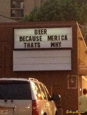 Beer Because 'Merica Why do you even need a reason?