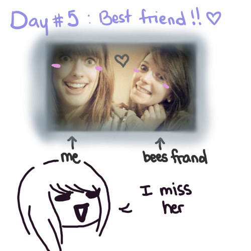 Day 5 - Best Friend  Yeah so I didn't really feel like drawing this time… for some reason, SAI was acting up and non of the brushes were working correctly :( Anywho, this is my best friend, Emily!  We met each other in 8th grade, and we HATED each other's guts.  For some reason in 10th grade, we really hit it off and we became the bestest ;__; it was magical I love her so much! But she's so far away from me. She's truly one of the people I miss the most.