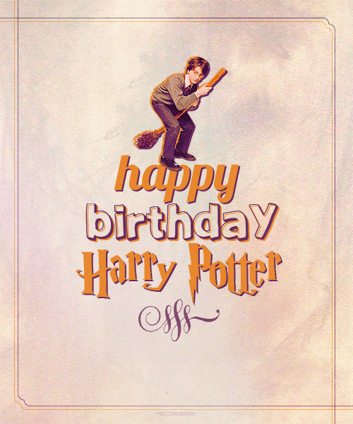 HAPPY BIRTHDAY, HARRY POTTER.