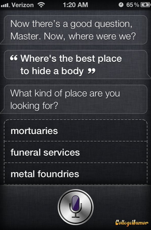Siri Knows the Best Place to Hide Bodies Sometimes your smart phone is streetsmart too!