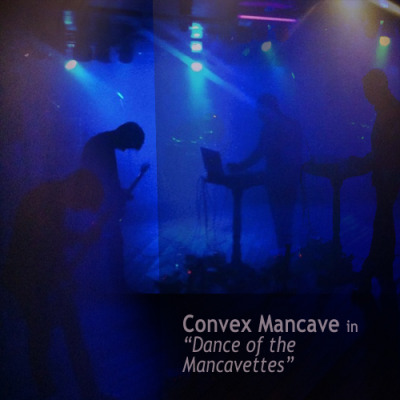 Convex Mancave - Dance Of The Mancavettes New EP now up for free download HERE! This is a shoegazey tour de force and our most accessible output for sure. It's a lyricless concept EP about Carly Rae Jepsen discovering that what she does is a cancer on the human race via listening to the first Suicide album. Miss Jepsen then tries to rectify her errors by making terrifying two-chord noise music and thus goes a fraction of the way towards redemption. Recorded live in our living room, July 2012. Enjoi! x