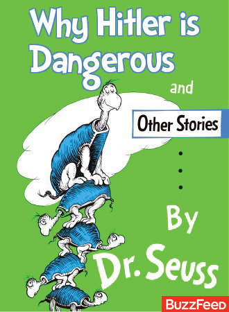 waronidiocy:  If Dr. Seuss Books Were Titled According to Their Subtexts