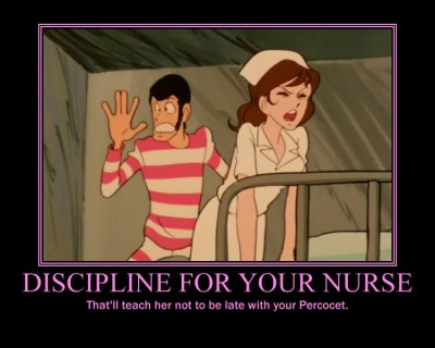 Hellloooooooo, nurse!  (Yes, I had to say it here!) Yes, I know Fujiko looks hot as a nurse (she looks hot in ANYTHING, really), but I buzzed for more pain pills about an hour ago.  She deserves a spanking for that, at least.