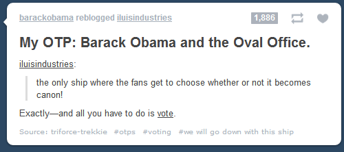 polyjuiced:  can we just take a moment to appreciate the obama tumblr using #we will go down with this ship as a tag