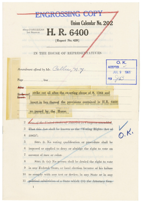 The VRA was signed into law on August 6, 1965. This draft of the VRA is just one of the many treasures you can research at the Center for Legislative Archives. congressarchives:  On August 6, 1965, President Lyndon B. Johnson signed the Voting Rights Act (VRA). This draft of the VRA demonstrates a part of the legislative process in which different versions of the bill from the two houses, in this case H.R. 6400 and S. 1564, are reconciled as one bill and then passed by both houses. Engrossed Copy of H.R. 6400, 7/9/1965, Records of the U.S. House of Representatives (ARC 5637803)