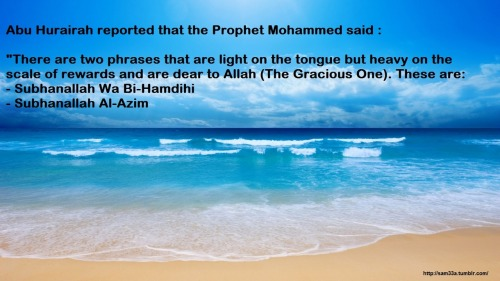 islamic-quotes:  Two phrases