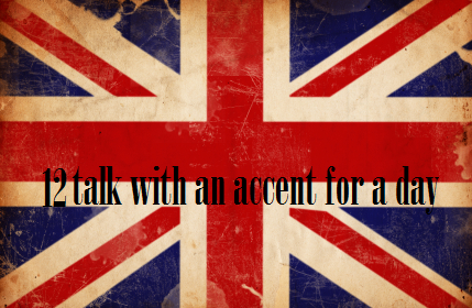 Summer Bucket List #12: Talk with an accent for a day.