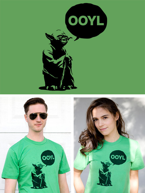 jonnysdailydish:  OOYL is new this week at BustedTees.  Listen to Yoda and buy this shirt!