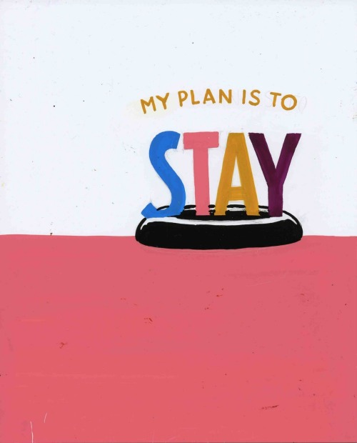 nevver:  My plan is to stay