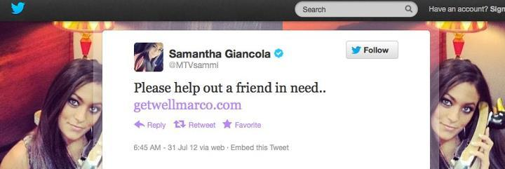 "7/31: Sammi ""Sweetheart"" Giancola from ""The Jersey Shore"" sent off a tweet to her 1.5 MILLION followers urging them to help Marco and linking them to www.getwellmarco.com http://on.fb.me/QgToIGwww.getwellmarco.com http://on.fb.me/QgToIG"