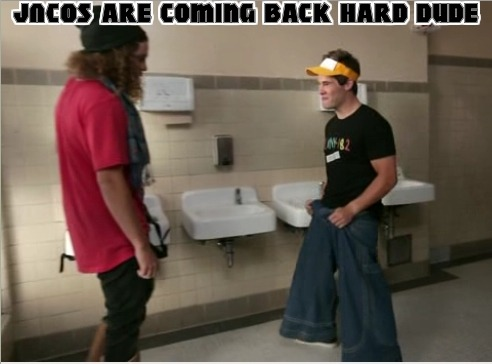 jncos are comin back hard, dude