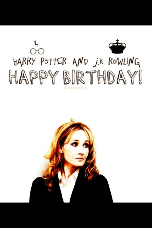 Happy Birthday to J.K Rowling, the Queen of Harry Potter & forever my idol ♥