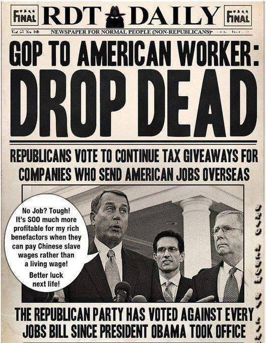 stfuconservatives:  destroythegop:  That's EVERY jobs bill.   Republicans. It's what they are.   How do I get this newspaper delivered to my house.