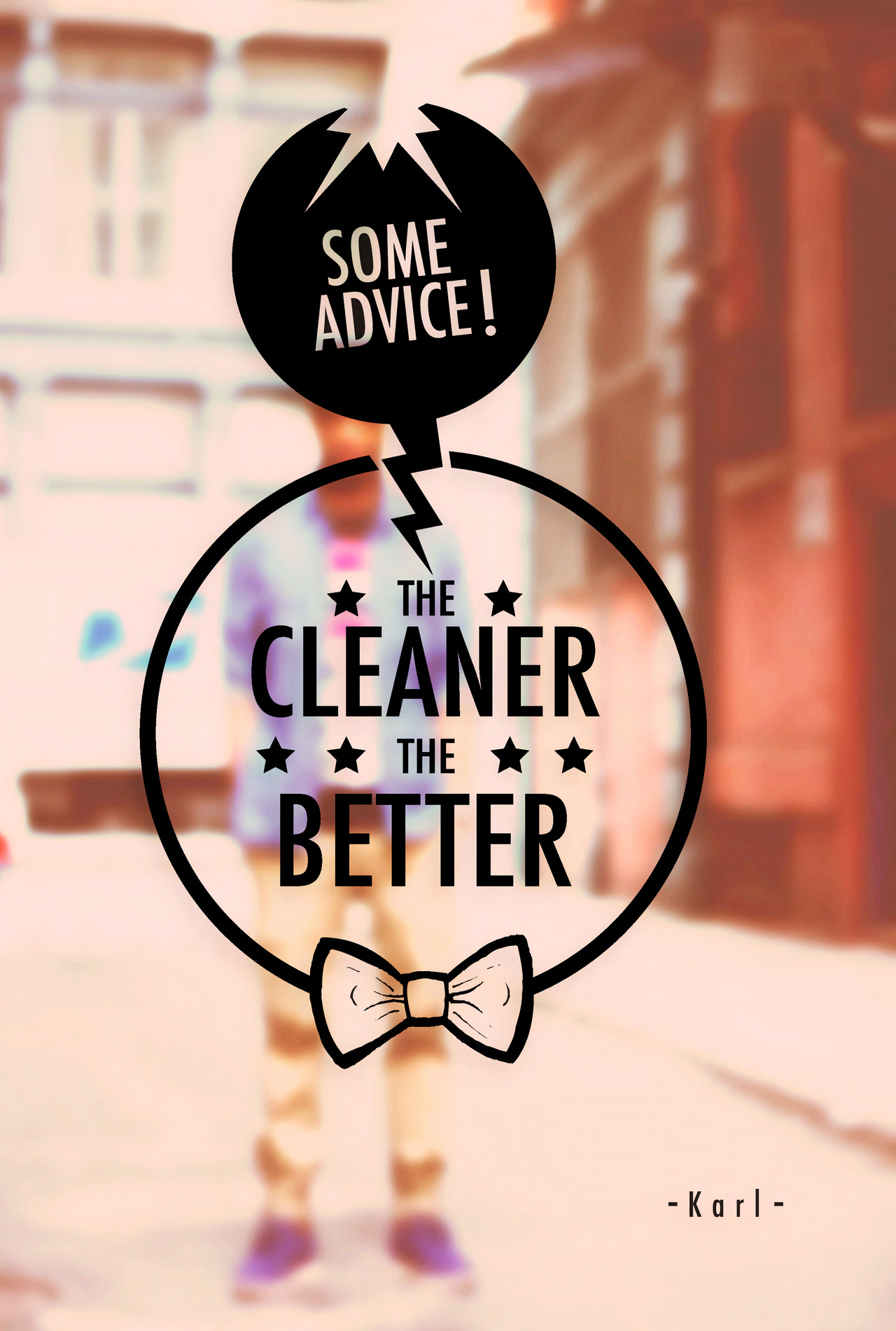 "visualgraphic:  "" The Cleaner the Better "" by Karl"
