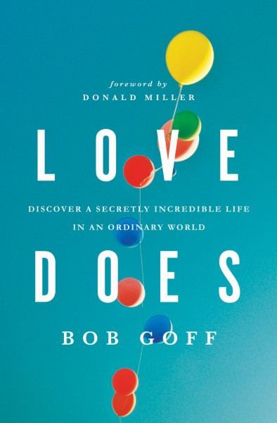 Now Reading: Love Does By: Bob Goff