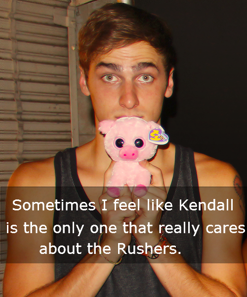 """Sometimes I feel like Kendall is the only one that really cares about the Rushers."""