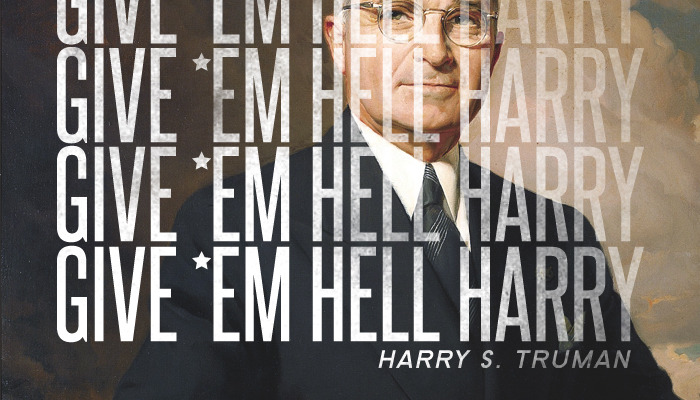 "Thirty Third President: Harry S. Truman (1945-1953)  Harry Truman was once quoted as saying, ""I never gave anybody hell … I just told the truth, and they thought it was hell."" Harry Truman was known as a blunt, honest man. He told people exactly what he thought for better or worse. He called it like he saw it, and didn't take any ""bull"" or dishonesty from anybody. That combination of honesty and bluntness in a place like Washington, D.C. left a perception of a man you would ""give people hell."""