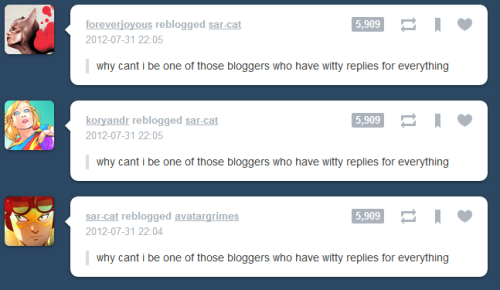 AW GUYSSSSS YOU'RE ALL WITTY BLOGGERS TO ME DON'T FEEL DOWN I BELIEVE IN YOU