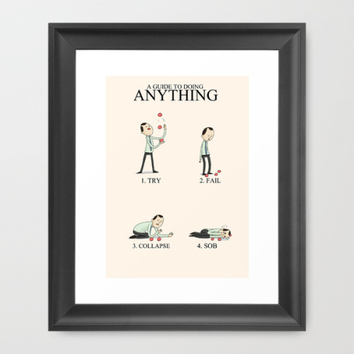 A Guide to Doing Anything now in colour in my society6 store.