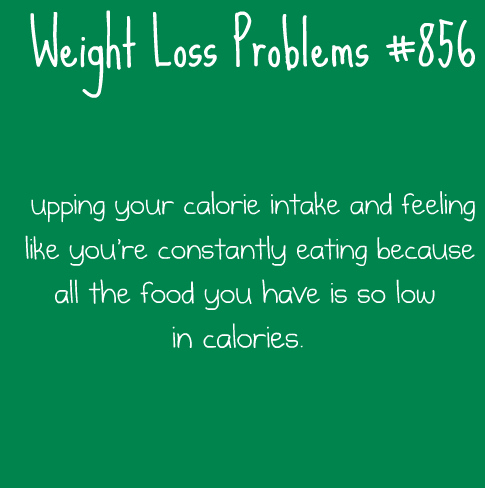 weightlossproblems:  Submitted by: flexiloquently  This is a problem I have