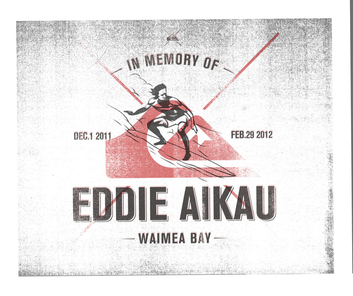 design I did a while back for the Eddie Aikau. A legend!