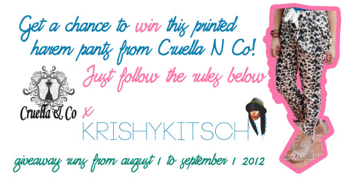 "krishykitsch:  GIVEAWAY ALERT: KRISHYKITSCH X CRUELLA N CO Get a chance to win this printed harem pants from Cruella N Co by simply joining the steps below: 1. Like + reblog this post. (+2 entries)2. Follow me on Tumblr and on Twitter. (+2 entries)3. Like Cruella N Co on Facebook and follow them on Tumblr. (+2 entries)4. OPTIONAL: Post this status on Facebook: ""GIVEAWAY ALERT: I wanna win this pretty printed pants from Krishykitsch's giveaway with @CruellaNCo! http://krishykitsch.com/post/28474349252/giveaway-alert-krishykitsch-x-cruella-n-co-get-a ""NOTE: You don't need to tag me but tag @CruellaNCo. (+3 entries)5. IMPORTANT: Comment on my DISQUS with your name, e-mail address, Facebook post URL and number of entries. Total number of entries: 9 entries/person This giveaway is open from Aug 1 to Sept 1 2012. Only 1 winner and I'll announce it on Twitter. Philippine readers only! Please support and goodluck ♡"