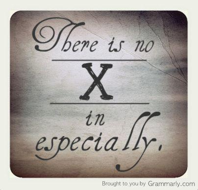There is no 'x' in 'especially' or in 'espresso.'