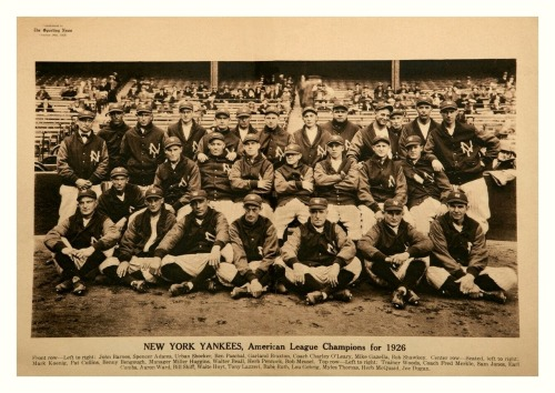 1926 New York Yankees Team American League Champions for 1926From the October 28th, 1926 edition of The Sporting News. One of my favorite Yankees team pics, they look mostly happy and loose (even if they'd go on to lose the World Series to the St. Louis Cardinals in seven games.) Great jackets though!