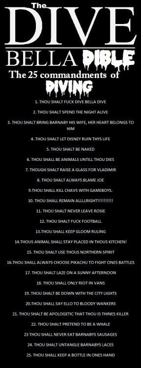 May I present to you, The Dive Bella Dible. THE 25 COMMANDMENTS OF DIVING.