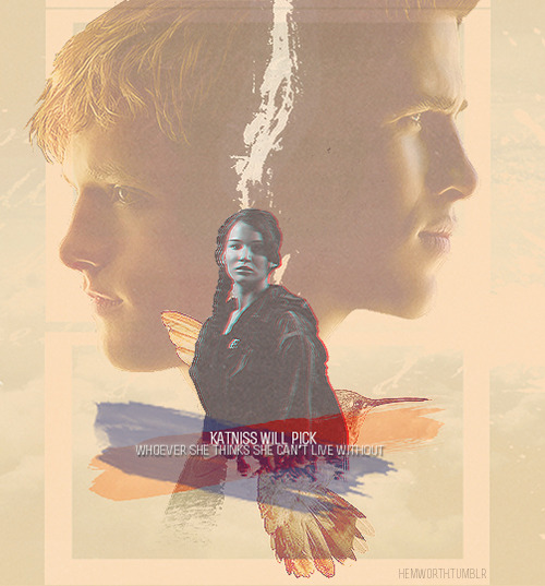 """Katniss will pick whoever she thinks she can't live without."""