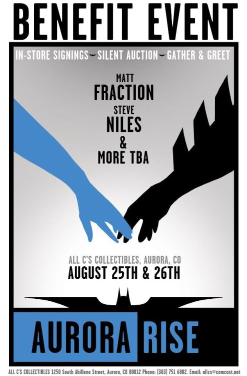 "Aurora Rise: Local Comics Store Teams with Fraction, Niles and Image to Benefit Victims By Andy Khouri All C's Collectibles is the only comic book store in Aurora, Colorado, where 12 people were killed and dozens more were injured when a masked gunman opened fire during a midnight screening of the new Batman film, The Dark Knight Rises. As has been noted here and elsewhere, the tragedy has affected the comic book and related geek communities directly, as the victims were hardcore midnight movie goers and Batman fans in particular. Some of them, or their friends and loved ones, were All C's customers. As such, manager Jason Farnsworth has initiated Aurora Rise, a special event to help raise money for the victims and help heal the local community in the aftermath of the tragedy.In-store signings, auctions, giveaways and other events are in the works, with creators Matt Fraction (Invincible Iron Man, Casanova) and Steve Niles (30 Days of Night, Criminal Macabre) already pledged to appear in support of the cause. Aurora Rise will take place from August 25-26, and it's our hope that this post will help get the word out to more publishers, creators and readers who may wish to participate. ""I was in a theater at 12:01 am, too, the night of July 20th, watching The Dark Knight Rises, just like the folks in Aurora, and just like many of the folks reading this,"" Fraction told ComicsAlliance. ""I love comics, and I love movies, and it seems to me that as someone fortunate enough to have found meaningful employment in these fields I love that it was literally the very least I could do to try and raise awareness and financial assistance for the people that have suffered through and survived this nightmare.""Read More."