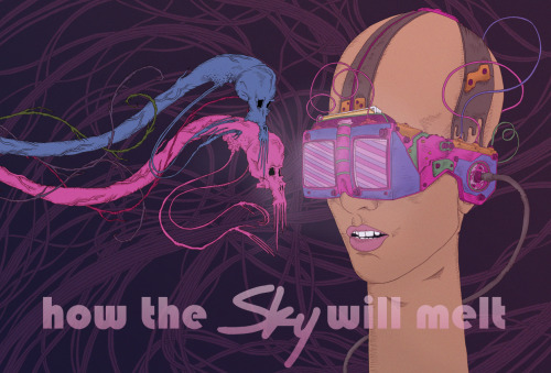 """HOW THE sky WILL MELT"" movie concept card 3. We are raising funds for the project now at Kickstarter.  Please take a look and help spread the word.  Cheers!"