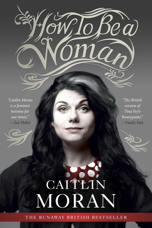 Caitlin Moran is on tomorrow's show to talk about her book, How to Be a Woman.