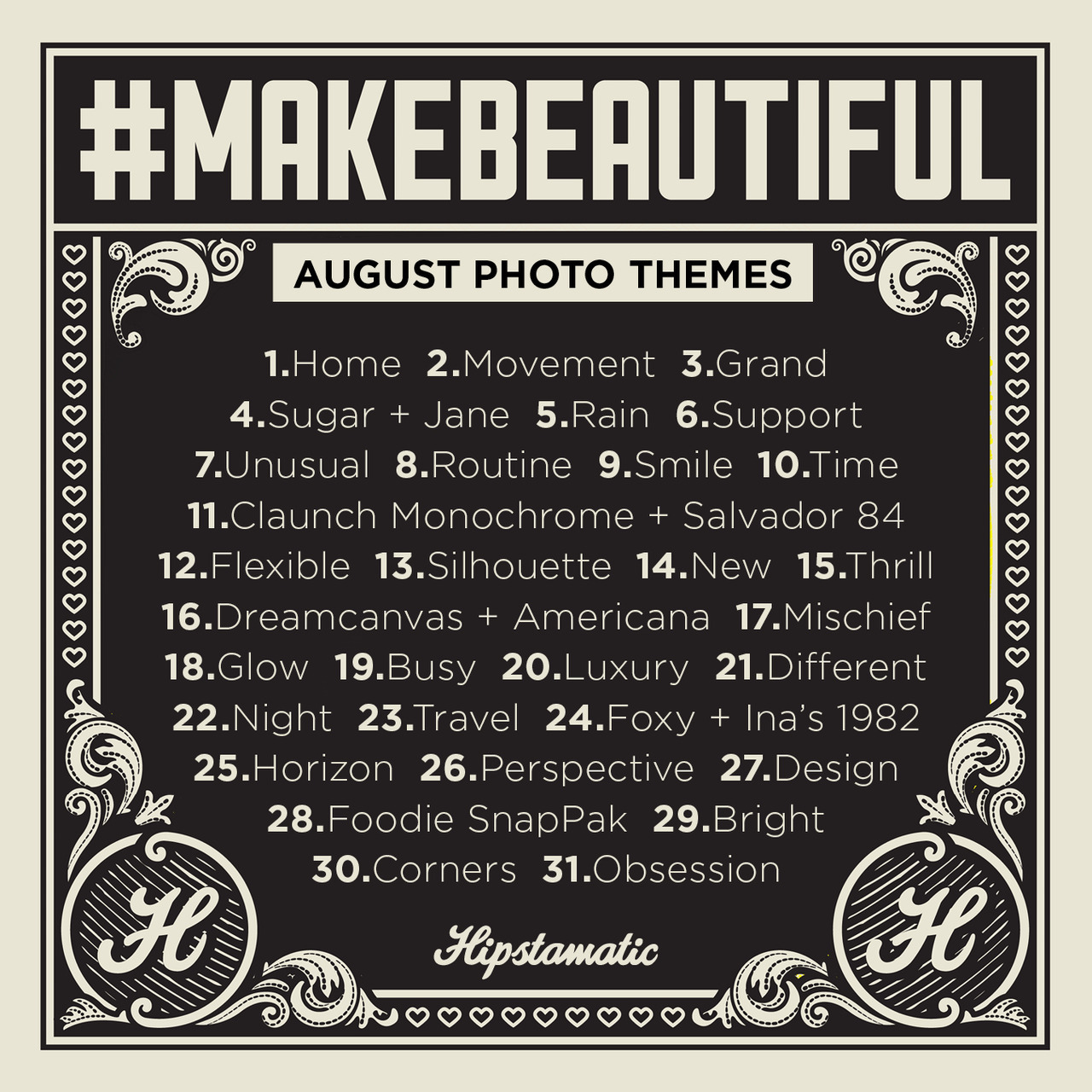 August #MakeBeautiful themes are now up! See your photos over at makebeautiful.hipstamatic.com and keep sharing! Massive props to Samuel Gasc over at HipstaChallenge for giving us a hand with August's themes. Follow the group on Twitter for some fab photo discussions!