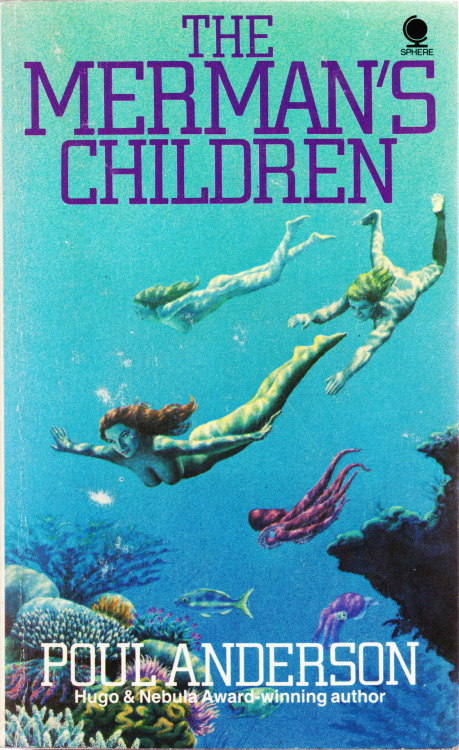 brighter-suns:  backtothese:  The Merman's Children, by Poul Anderson  Cover art by Michael Embden