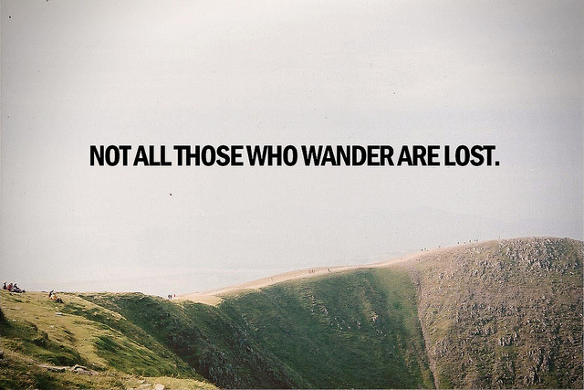 Not all those who wander are lost. by Bazzerio on Flickr.