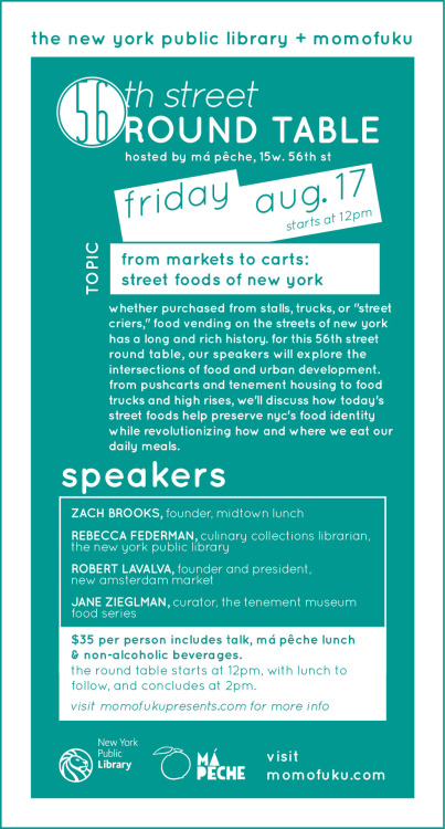foodisthenewrock:  momofuku:  56th street round table: street foods of new york | august 17 | tickets  If you liked listening me geek about halal w/ Action Bronson on this week's podcast, (and you live in NYC) you should enjoy this as well…