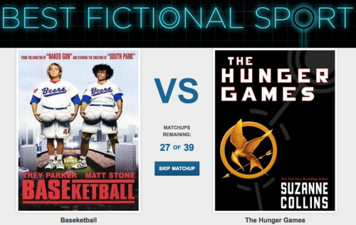 Best Fictional Sport [Click to begin voting] When are the Olympics going to start including your favorite fake games and sports like Baseketball or the one where the tyrannical government forces people to kill each other?   The official voting period ends Saturday August 4, 2012 at 12:00AM so get your votes in now.