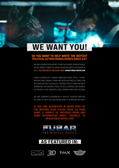 WRITERS WANTED FOR EPIC ACTION DIGITAL SERIES IN PRODUCTION www.fubar-movie.com