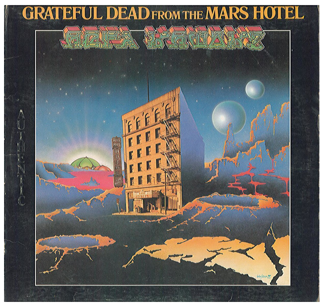 "The Grateful Dead ""From The Mars Hotel"" LP - Grateful Dead Records, US (1974)."