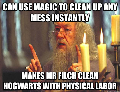 So that's why Mr. Filch is an ass.