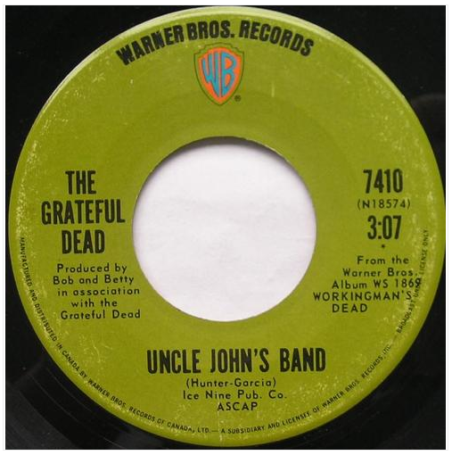 "The Grateful Dead ""Uncle John's Band"" / ""New Speedway Boogie"" Single - Warner Bros. Records, Canada (1970)."