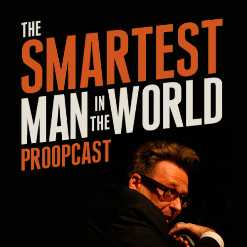 8/2. Smartest Man in the World Podcast Taping w/ Greg Proops @ San Francisco Punch Line. 10PM. $20. Tickets Available: Here.