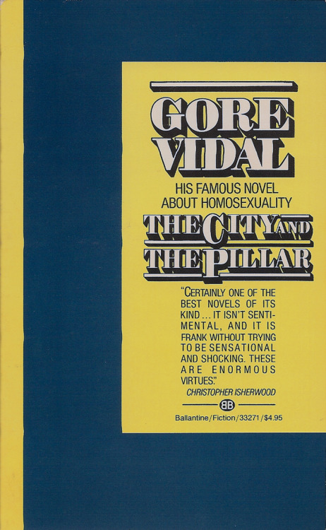 "■ infn ■ → Gore Vidal → The City and the Pillar → cover → (1) menotaur2:  John was angry. ""Well, that's more than you do and you're older than me. You don't ever go out with girls.I heard Sally say once she thought you were the best-looking guy in the school and she couldn't understand why you didn't go around more. She said she thought you were afraid of girls."" Jim flushed. ""She's full of crap. I'm not afraid of her or anybody. Besides, I do my traveling on the other side of town."" ""Really?"" John was interested and Jim was glad he had lied. ""Sure."" He was mysterious. ""Bob and me go over there lots of times. All the baseball team does, too.We don't want to mess around with 'nice' girls."" ""I guess not.""""Besides, Sally isn't so fast.""""How do you know?""""I just do.""""I'll bet Bob Ford said that about her.""Jim fixed the top of his bureau, ignoring his brother.He was ill at ease and didn't know why; it was seldom that John could irritate him.Jim looked at the dusty mirror above his bureau and wondered if he needed his weekly shave. He decided he could wait till he got back. Absently he ran his hand over his short blond hair, glad that it was summer, the season of short hair. Was he handsome? His features were perfectly ordinary, he thought; only his body pleased him, the result of much exercise.~ The City and the Pillar by Gore Vidal (October 3, 1925 – July 31, 2012)  A proposito di Gore Vidal, materiali per una bibliografia italiana (1bis)"