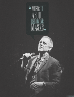 Acting is largely about putting on masks, and music is about removing them. - Hugh Laurie