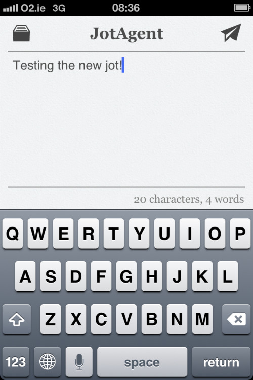 My favourite note taking app just got even better.  Previously I mentioned a single function Foursquare app called Checkie that sports a very clean and minimal interface. One of my other favourite single function apps called JotAgent that's singular feature is taking notes and sending them to Evernote or Dropbox. The app also has a very elegant queue feature that helps you when you need to takes notes while under no reception.  It's perfect for taking notes quickly. Just write something and press send. I've set it up so that the notes that it creates are named as date-hour.txt to my Dropbox. Later when I get to my laptop I just open up Notational Velocity app and I'll see my jots there. Oh and JotAgent is available also for iPad.