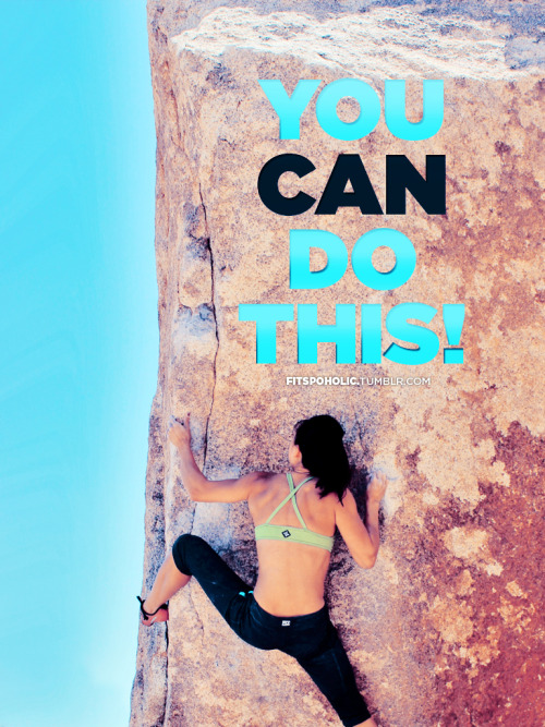 fitspoholic:  You CAN do this! More Fitspo Wallpapers here
