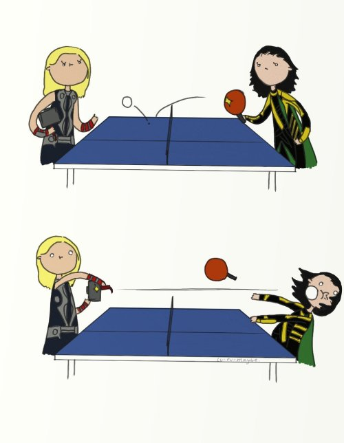 lu-fu-maybe:  That's not how you table tennis. Thor, who let you use your hammer anyway?