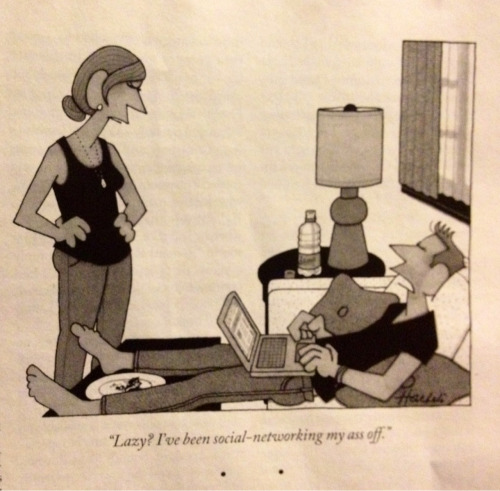 This cartoon in this week's New Yorker is an accurate depiction of my life right now