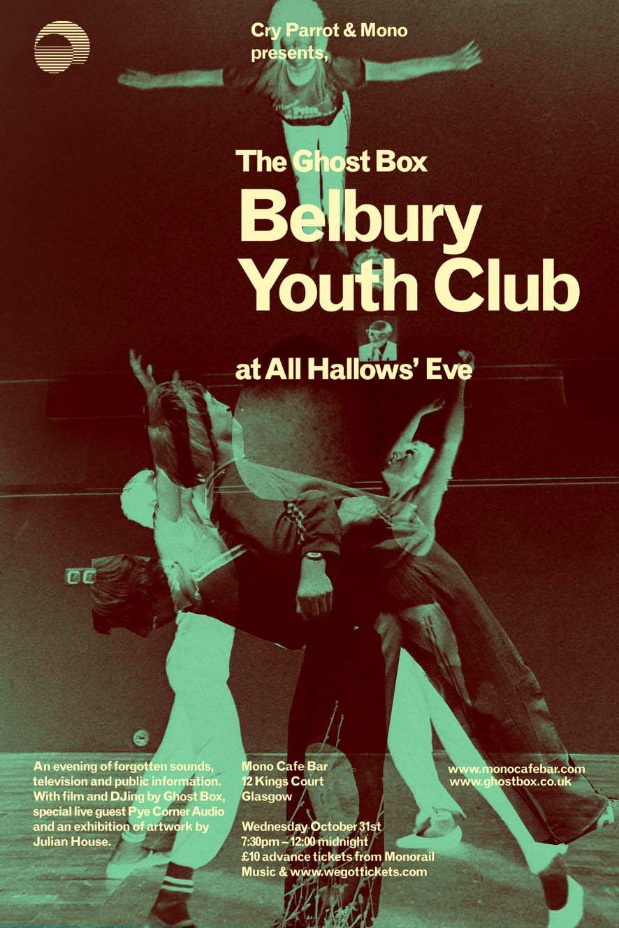 Belbury Youth Club at All Hallows' Eve An evening of forgotten sounds, television and public information. With film and DJing by Ghost Box, special live guest Pye Corner Audio and an exhibition of artwork by Julian House Tickets available HERE
